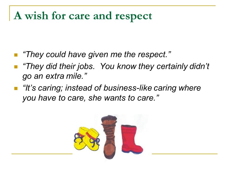 A wish for care and respect