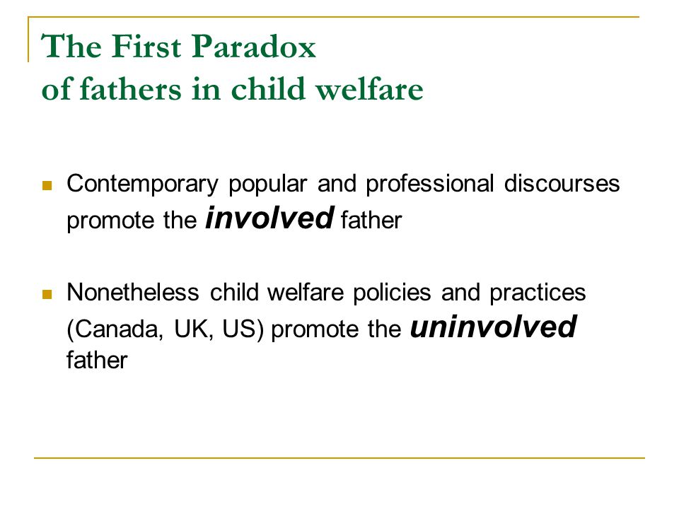 The First Paradox of fathers in child welfare