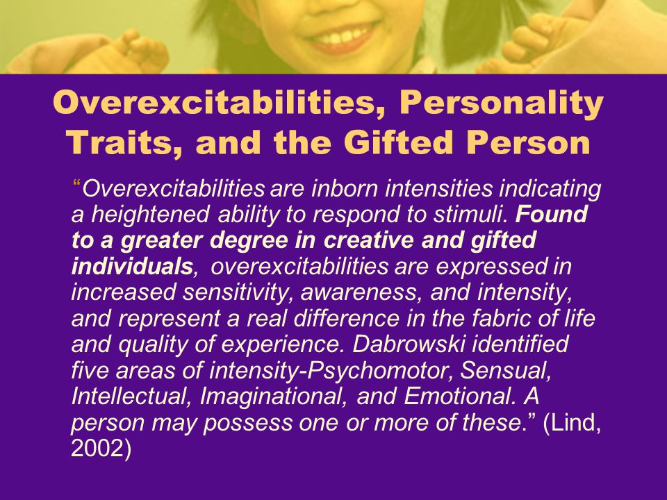 Overexcitabilities, Personality Traits, and the Gifted Person