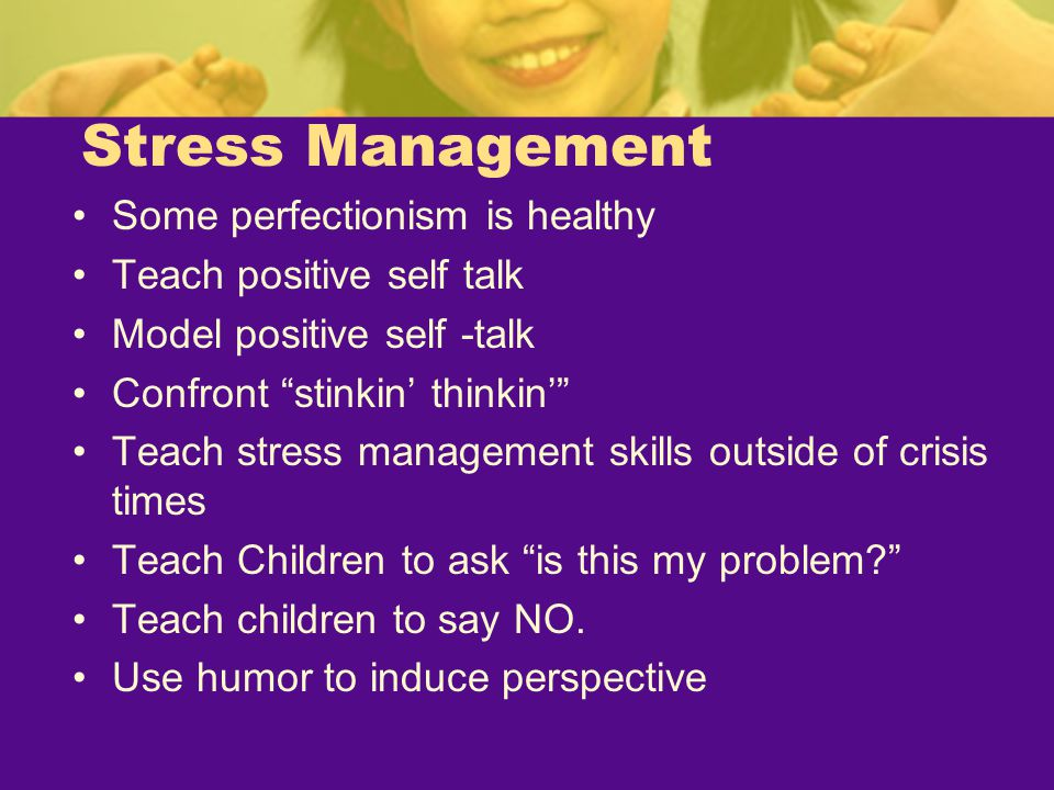 Stress Management Some perfectionism is healthy