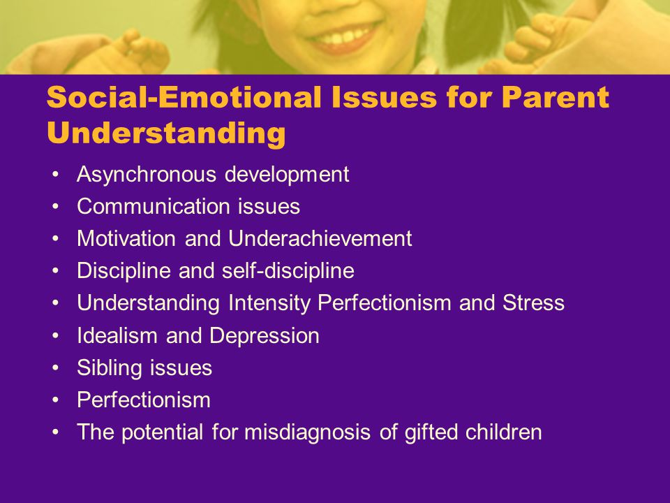 Social-Emotional Issues for Parent Understanding