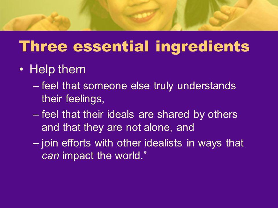 Three essential ingredients