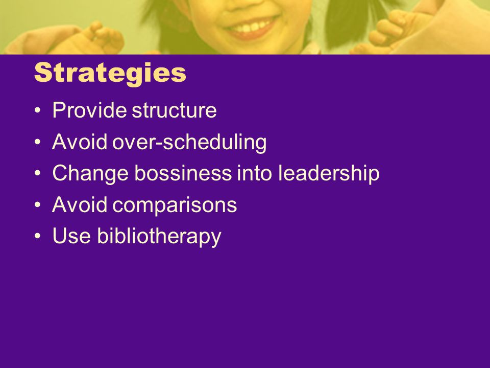 Strategies Provide structure Avoid over-scheduling