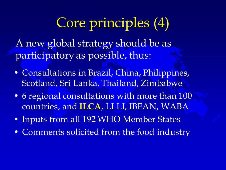 Core principles (4) A new global strategy should be as participatory as possible, thus: