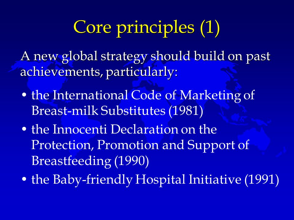 Core principles (1) A new global strategy should build on past achievements, particularly: