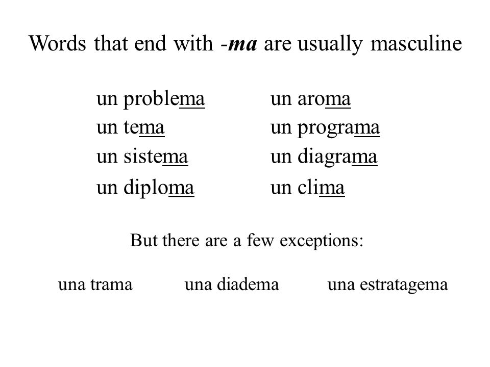 Words that end with -ma are usually masculine
