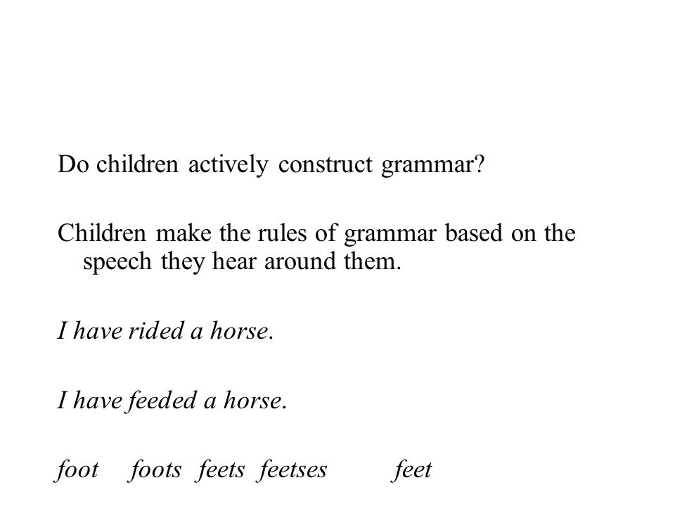Do children actively construct grammar