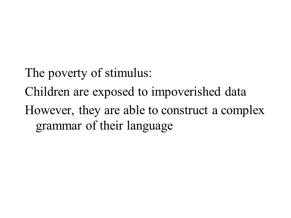 The poverty of stimulus: