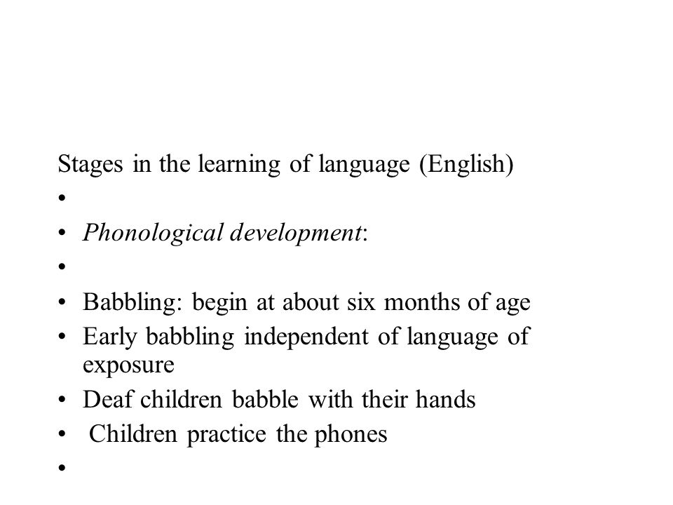 Stages in the learning of language (English)