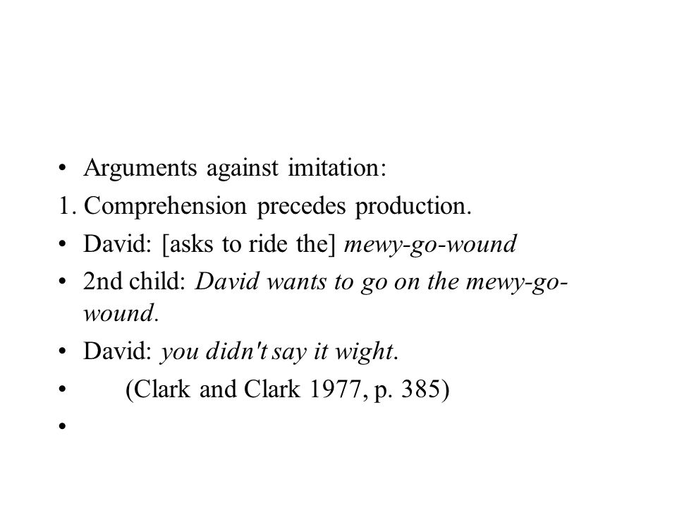Arguments against imitation: