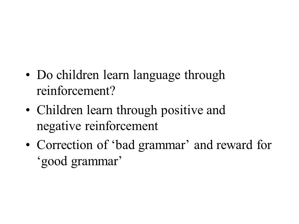 Do children learn language through reinforcement