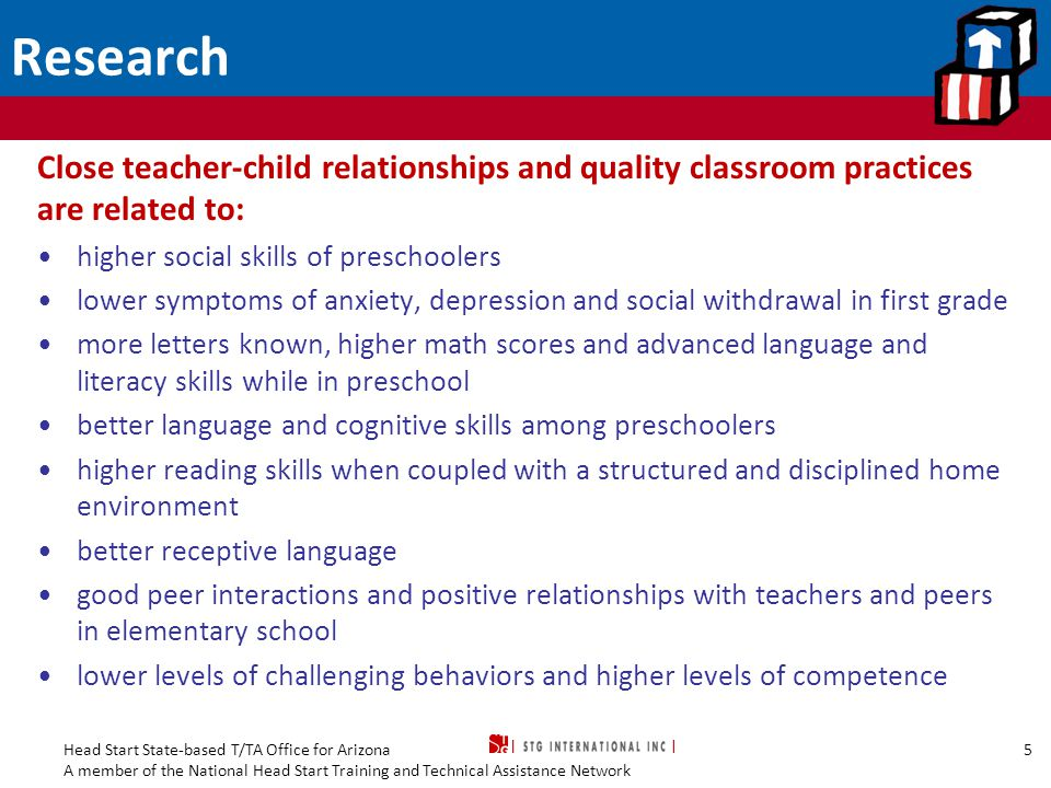 Research Close teacher-child relationships and quality classroom practices are related to: higher social skills of preschoolers.
