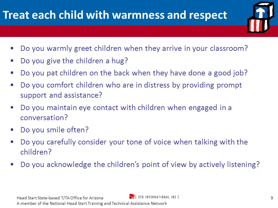 Treat each child with warmness and respect