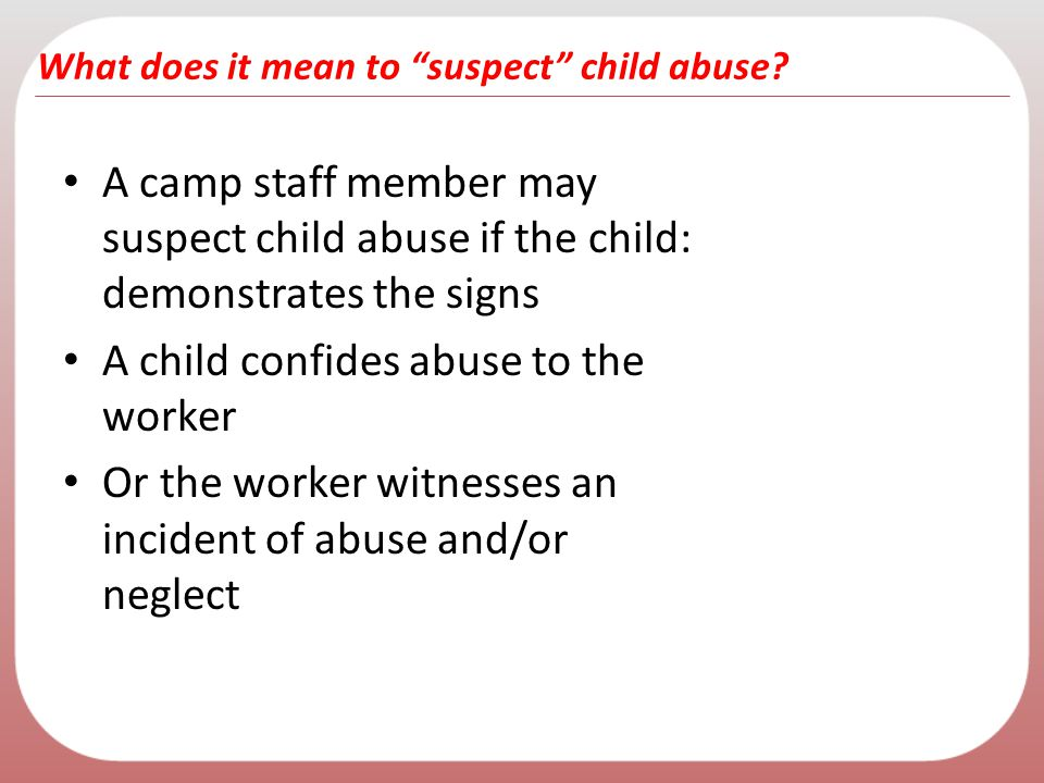 What does it mean to suspect child abuse