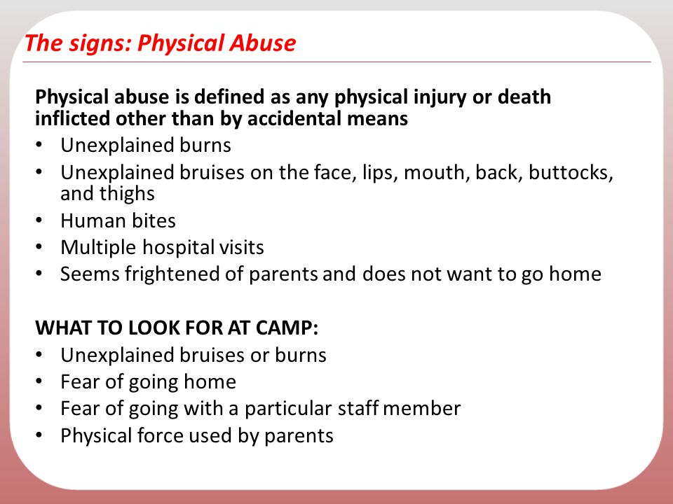 The signs: Physical Abuse