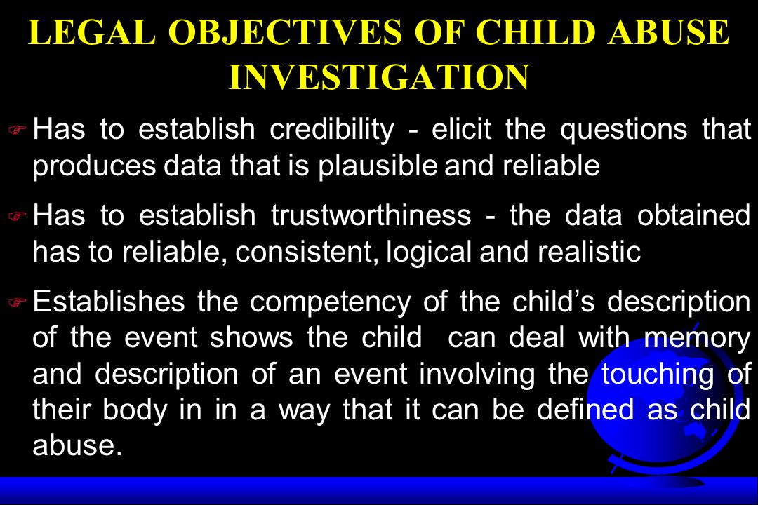 LEGAL OBJECTIVES OF CHILD ABUSE INVESTIGATION