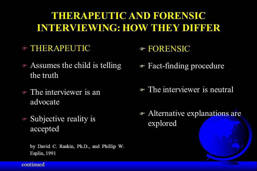 THERAPEUTIC AND FORENSIC INTERVIEWING: HOW THEY DIFFER