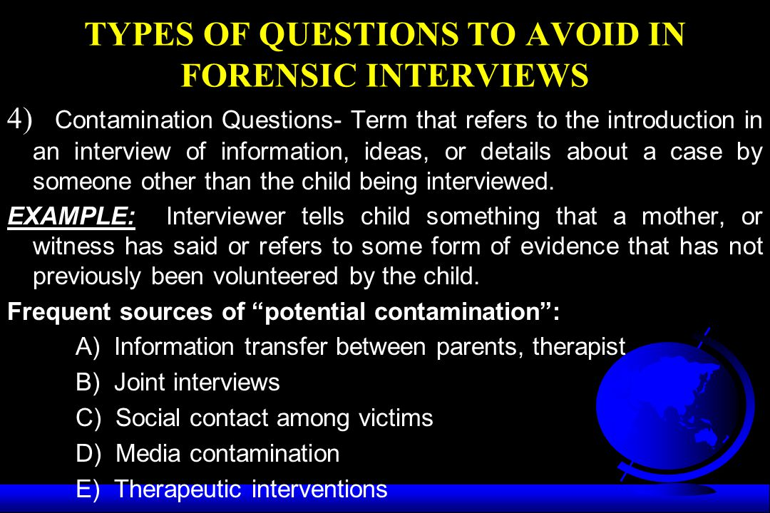 TYPES OF QUESTIONS TO AVOID IN FORENSIC INTERVIEWS