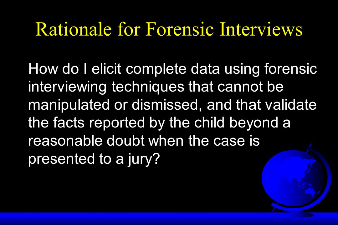 Rationale for Forensic Interviews