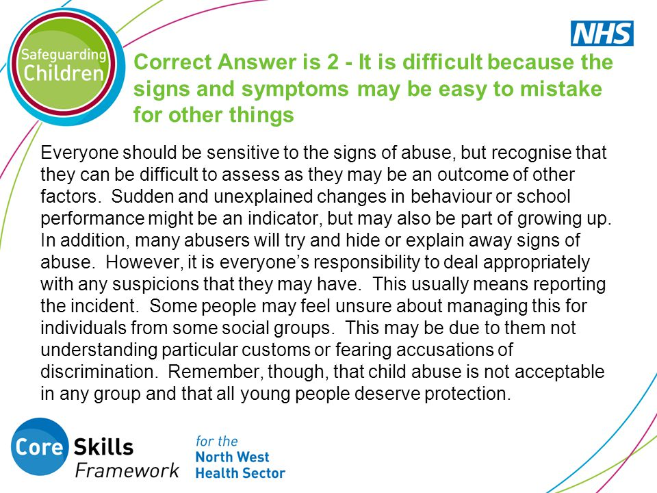 Correct Answer is 2 - It is difficult because the signs and symptoms may be easy to mistake for other things
