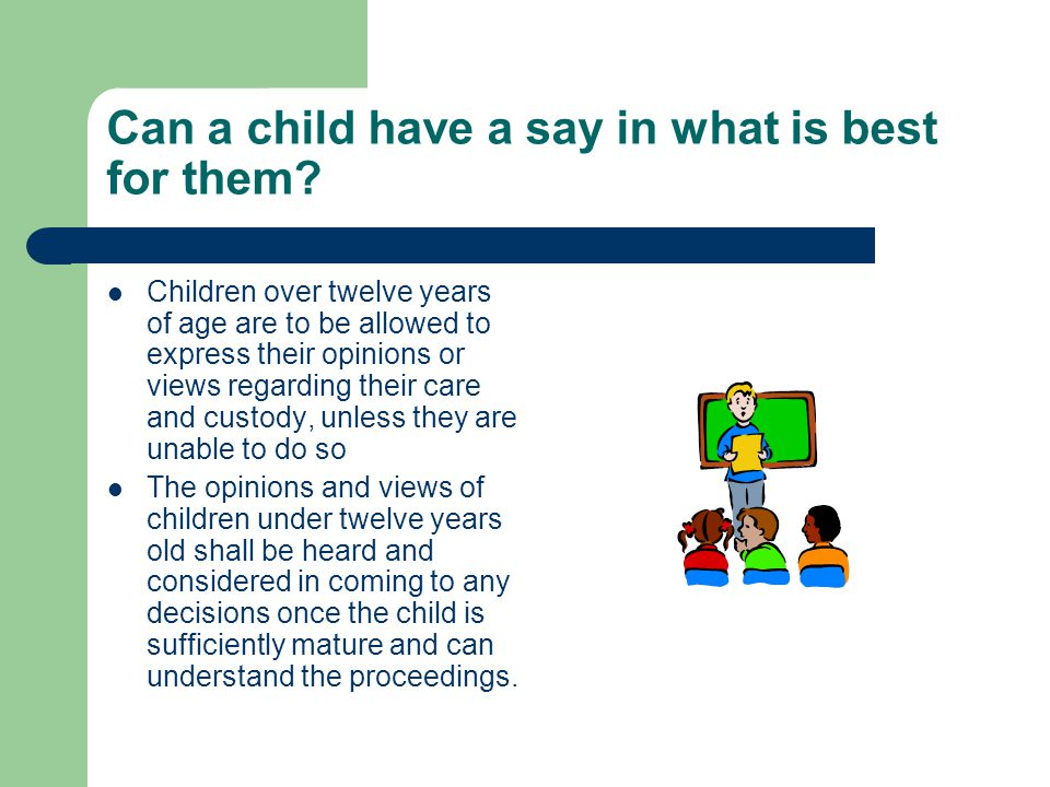 Can a child have a say in what is best for them