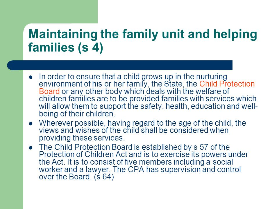 Maintaining the family unit and helping families (s 4)