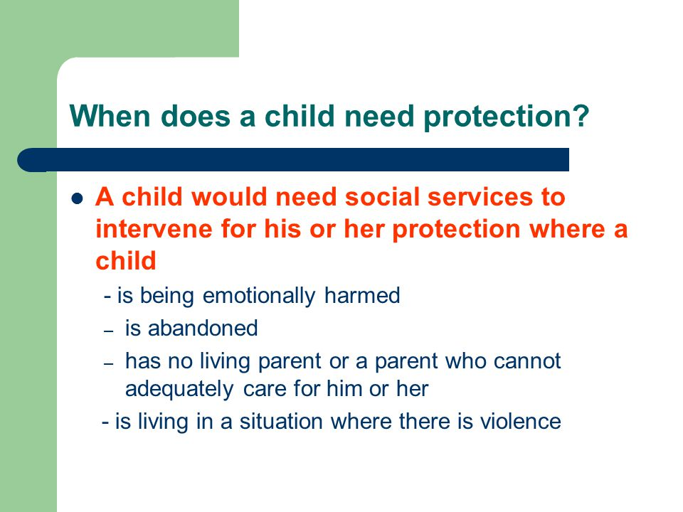 When does a child need protection
