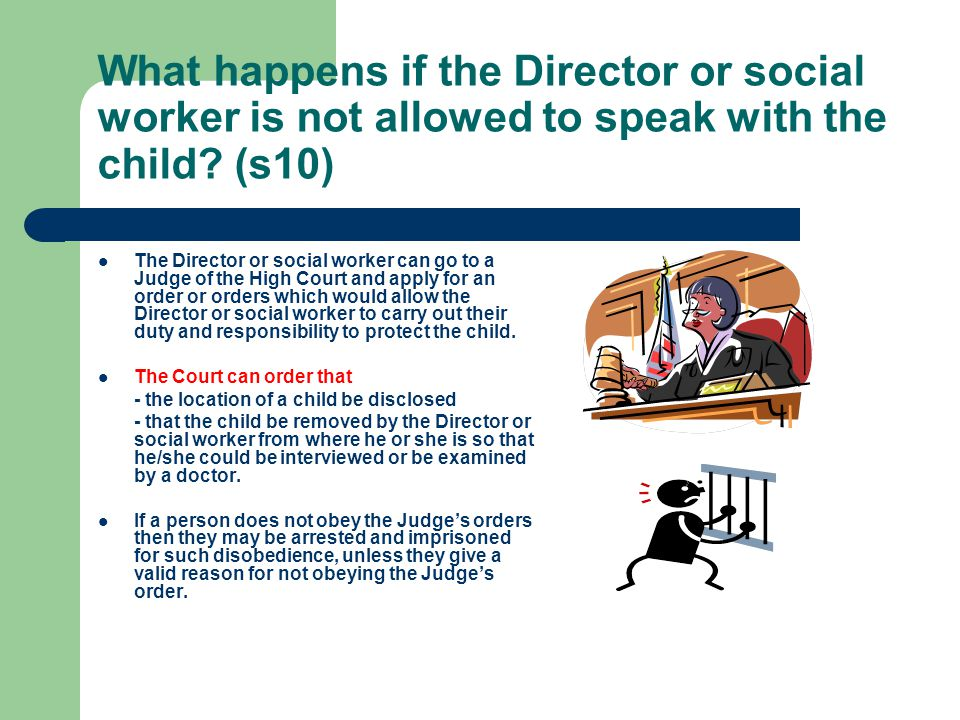 What happens if the Director or social worker is not allowed to speak with the child (s10)