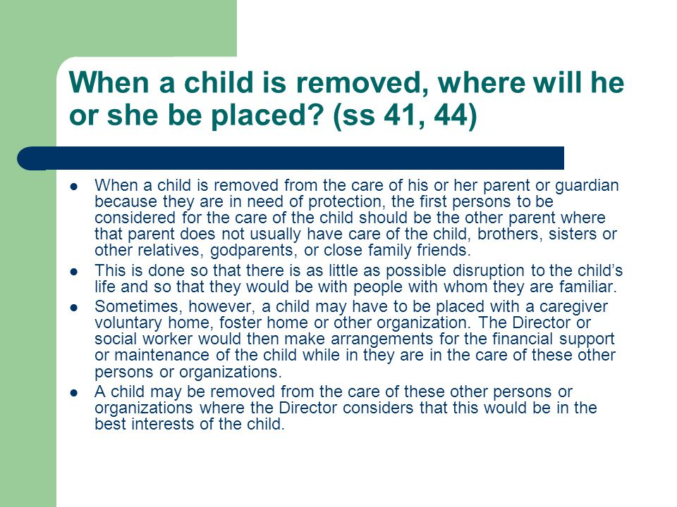When a child is removed, where will he or she be placed (ss 41, 44)
