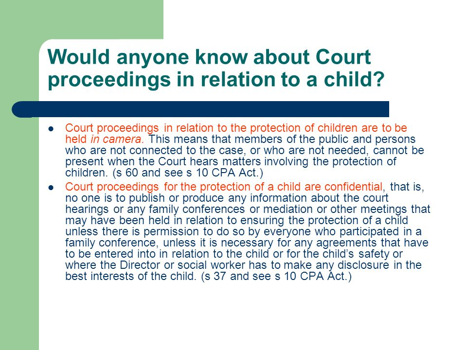 Would anyone know about Court proceedings in relation to a child