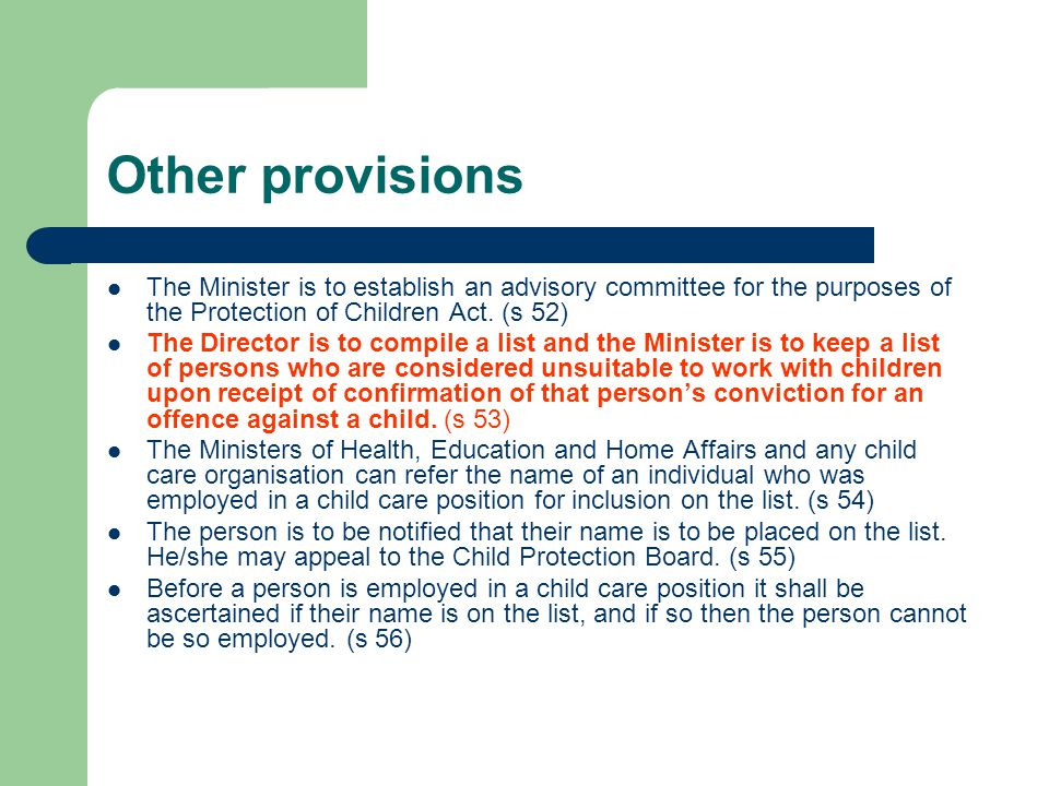 Other provisions The Minister is to establish an advisory committee for the purposes of the Protection of Children Act. (s 52)