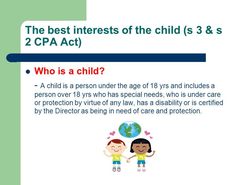 The best interests of the child (s 3 & s 2 CPA Act)
