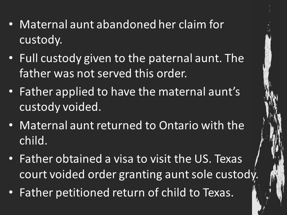 Maternal aunt abandoned her claim for custody.