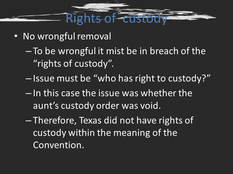 Rights of custody No wrongful removal