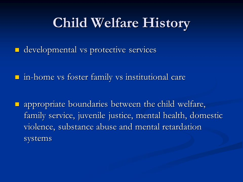 Child Welfare History developmental vs protective services