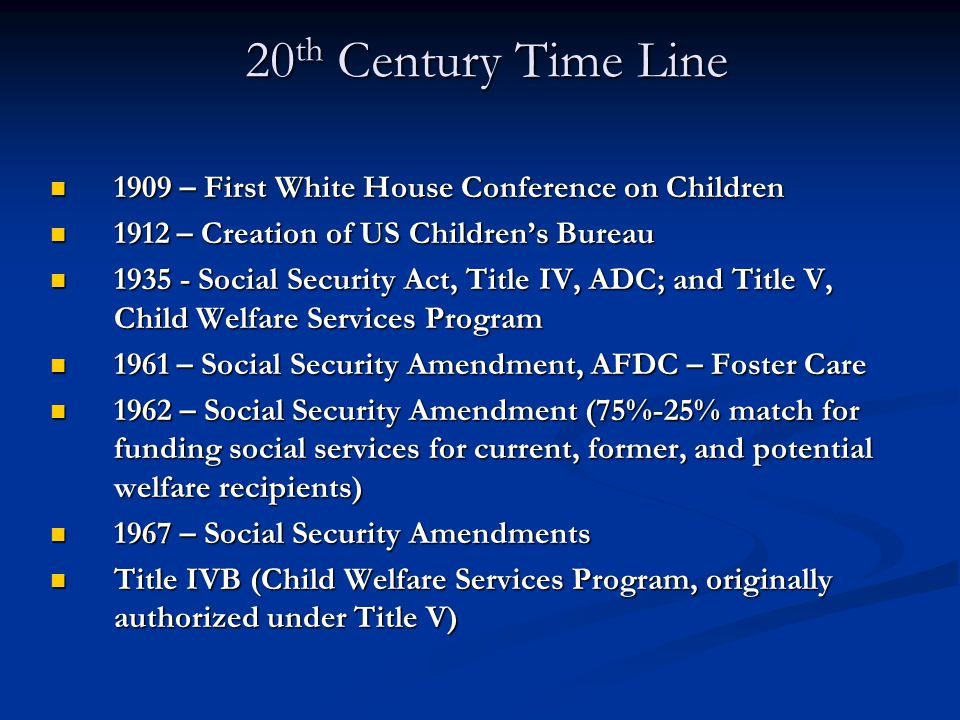 20th Century Time Line 1909 – First White House Conference on Children