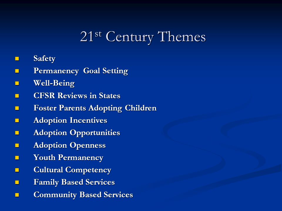 21st Century Themes Safety Permanency Goal Setting Well-Being