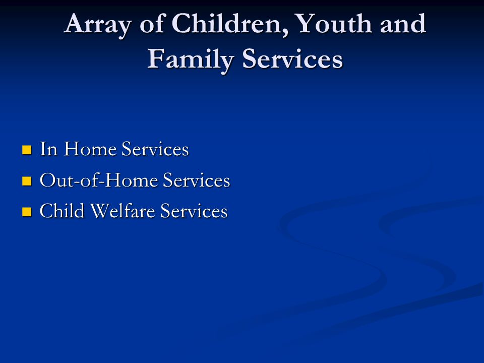 Array of Children, Youth and Family Services