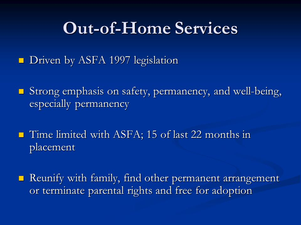 Out-of-Home Services Driven by ASFA 1997 legislation