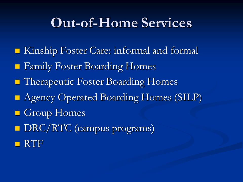 Out-of-Home Services Kinship Foster Care: informal and formal