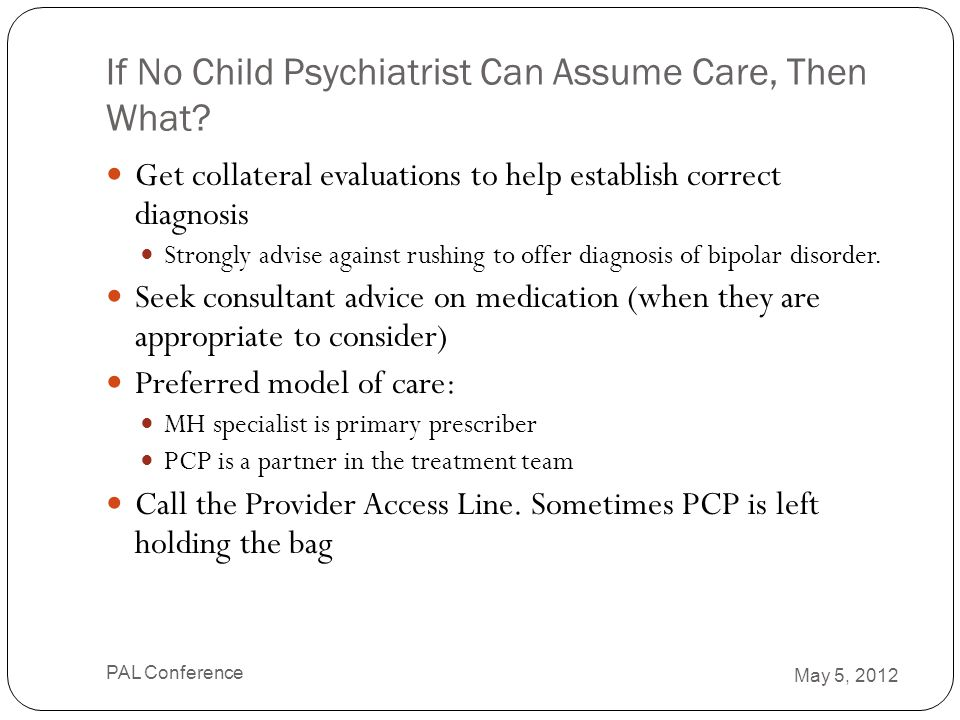If No Child Psychiatrist Can Assume Care, Then What