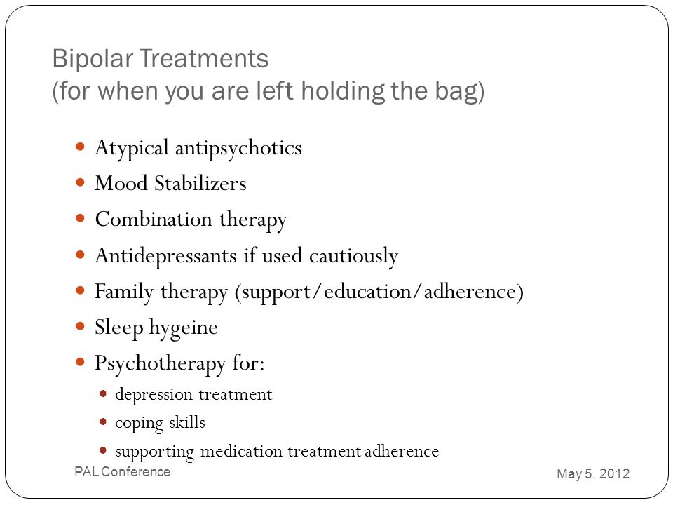 Bipolar Treatments (for when you are left holding the bag)