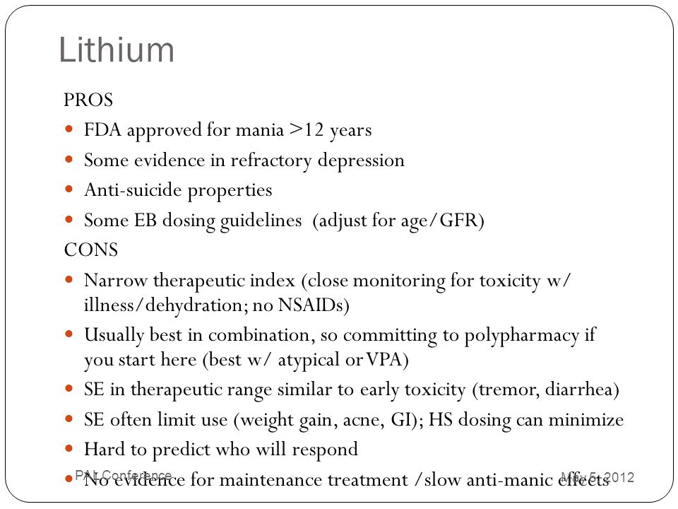 Lithium PROS FDA approved for mania >12 years