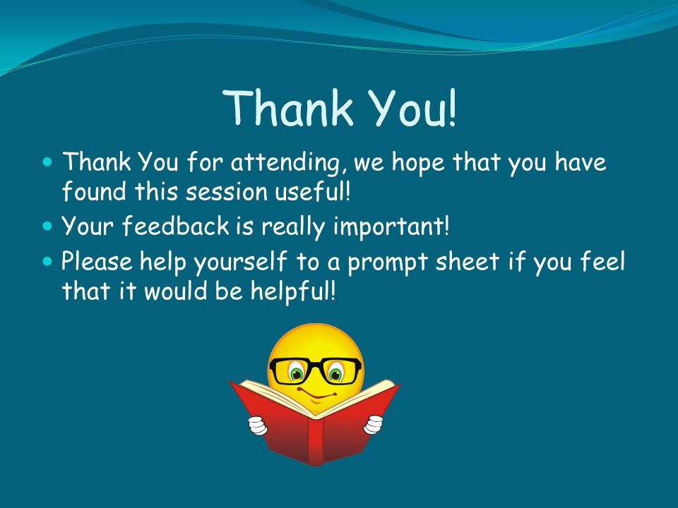 Thank You! Thank You for attending, we hope that you have found this session useful! Your feedback is really important!