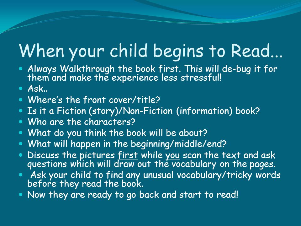 When your child begins to Read...