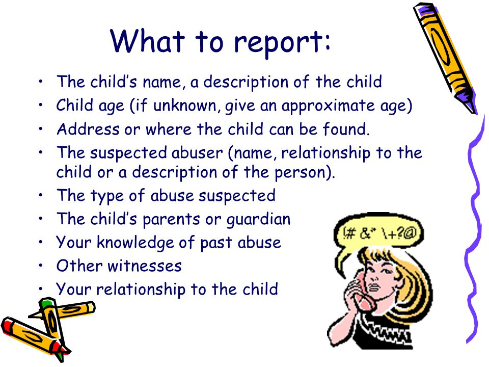 What to report: The child's name, a description of the child