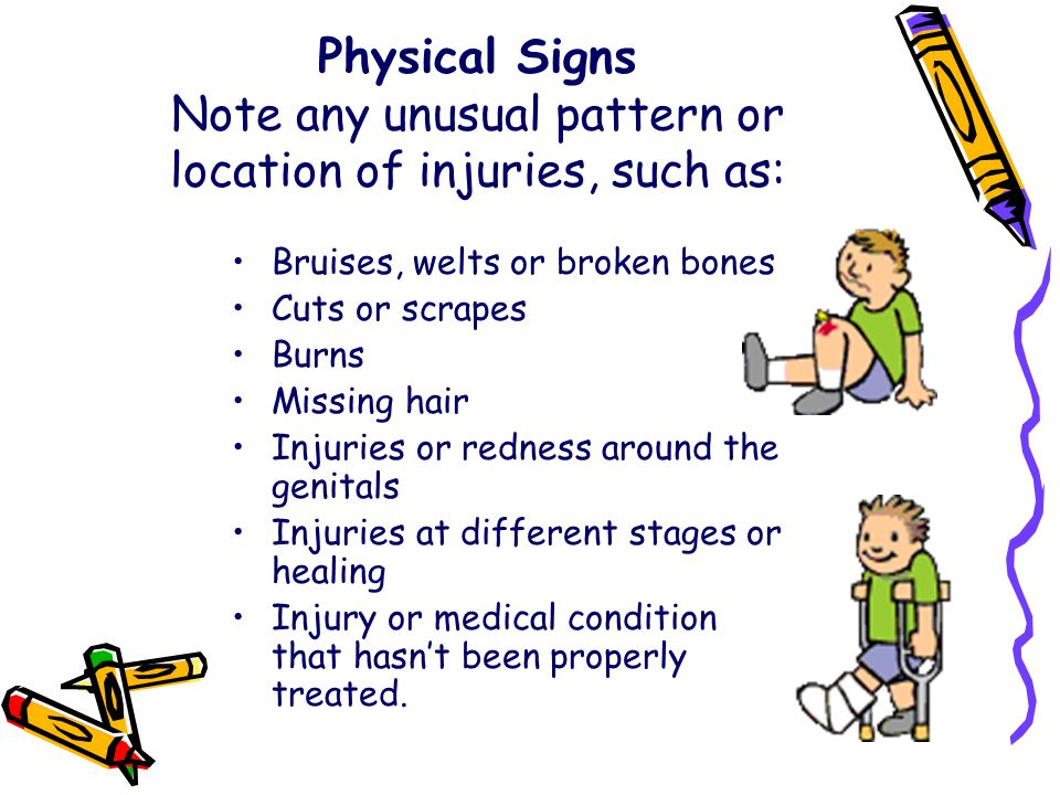 Physical Signs Note any unusual pattern or location of injuries, such as: