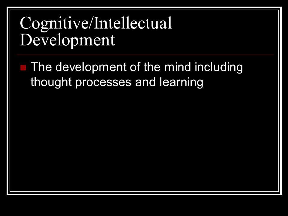 Cognitive/Intellectual Development