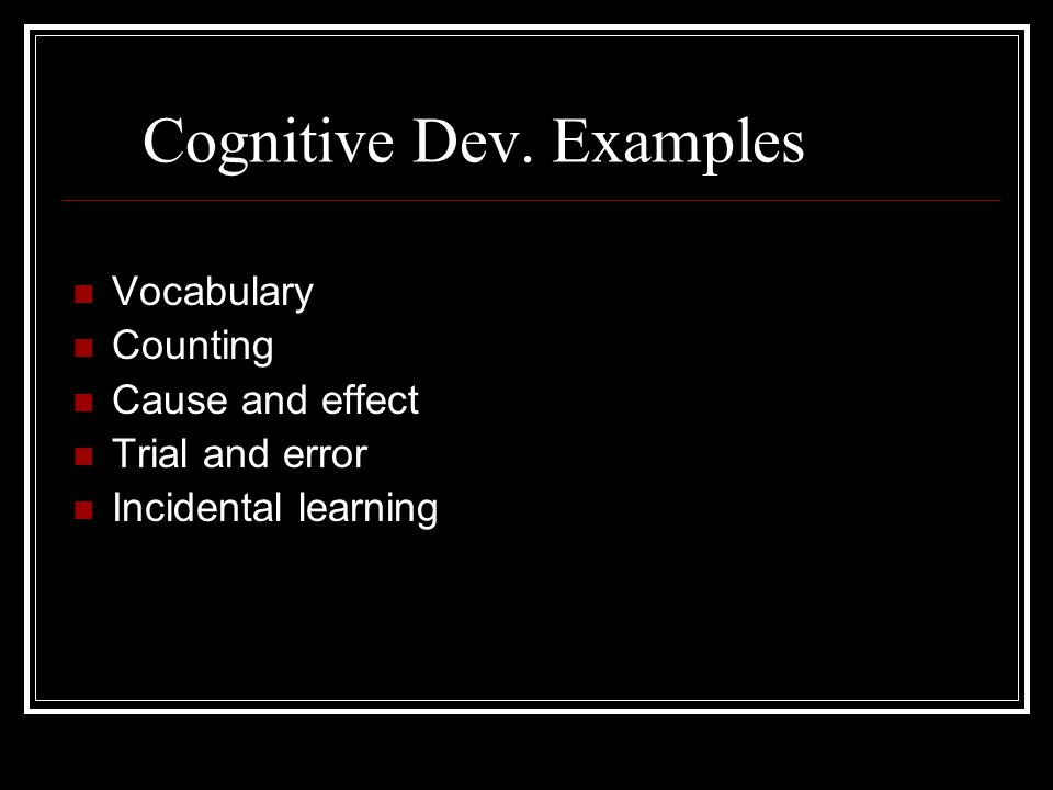Cognitive Dev. Examples
