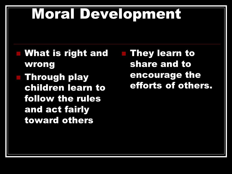 Moral Development What is right and wrong